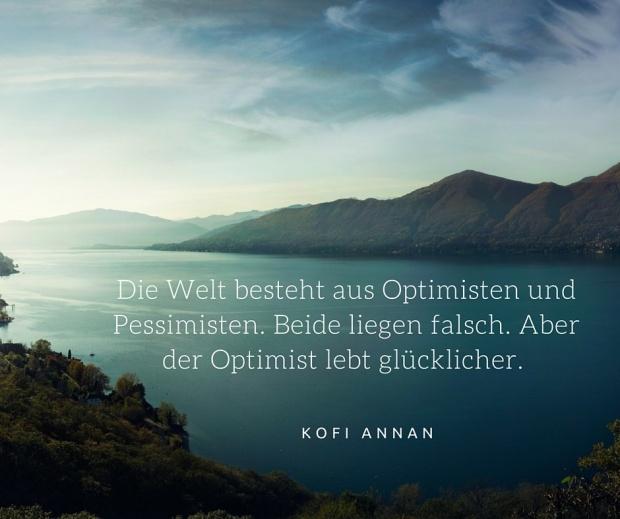 Die Welt besteht aus Optimisten und Pessimisten. Beide liegen falsch. Aber der Optimist lebt glücklicher.
